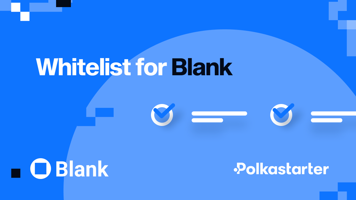 Hướng dẫn tham gia Blank Wallet IDO trên Polkastarter