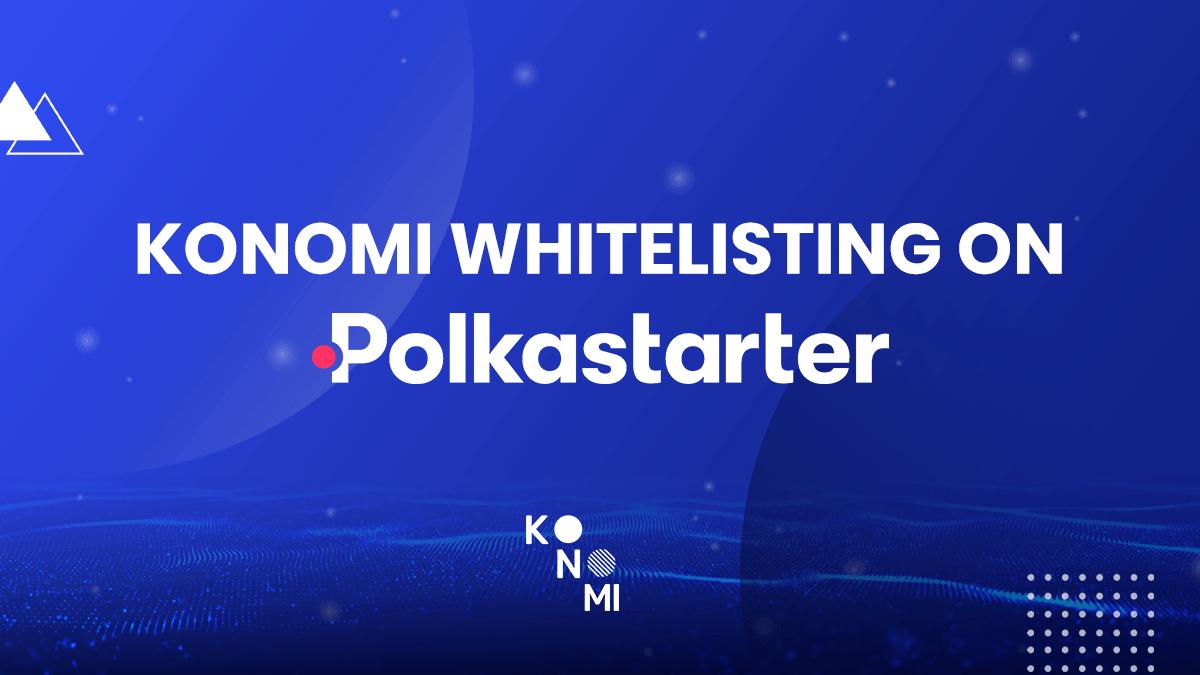 Hướng dẫn tham gia Konomi IDO trên Polkastarter chi tiết nhất