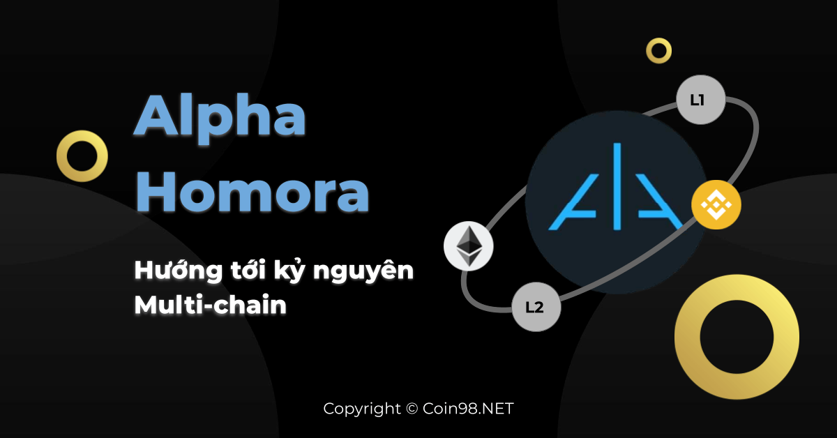 Alpha Homora - Hướng tới kỷ nguyên Multi-Chain