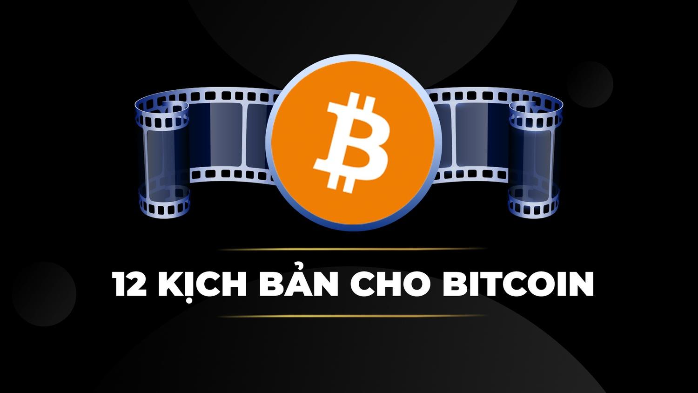 12 kịch bản cho bitcoin