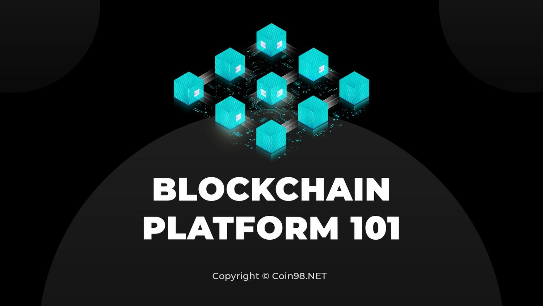 blockchain platform 101