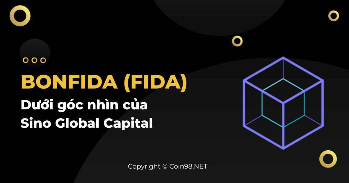 Bonfida (FIDA) - Dưới góc nhìn của Sino Global Capital