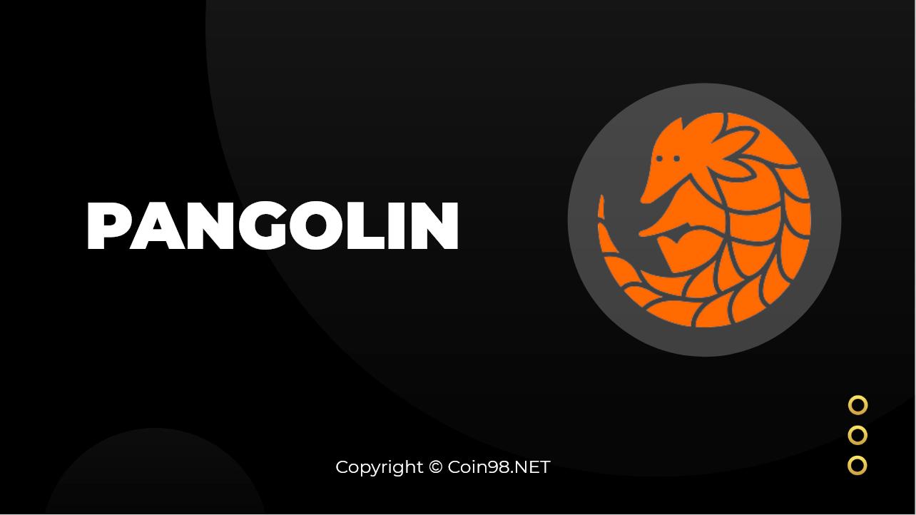 Pangolin là gì? Toàn tập về tiền điện tử PNG