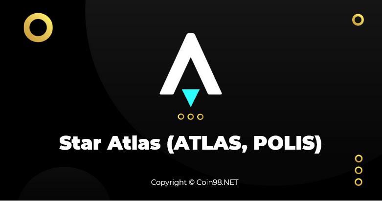Star Atlas (ATLAS, POLIS) là gì? Toàn tập về tiền điện tử ATLAS, POLIS