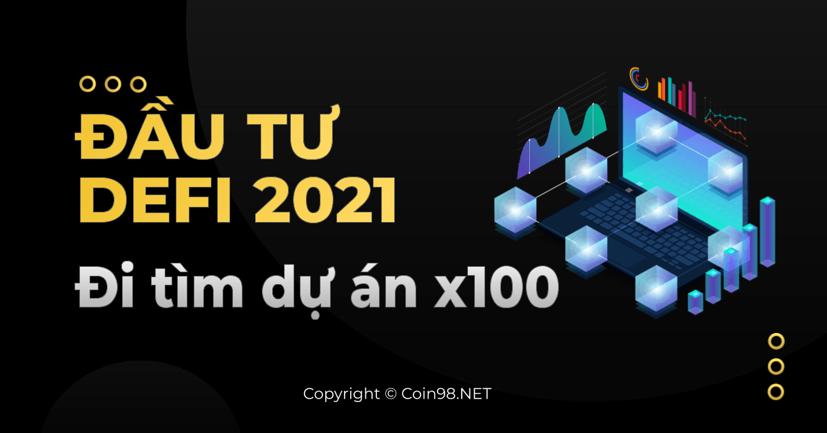 Đầu tư Defi 2021 đi tìm dự án x100
