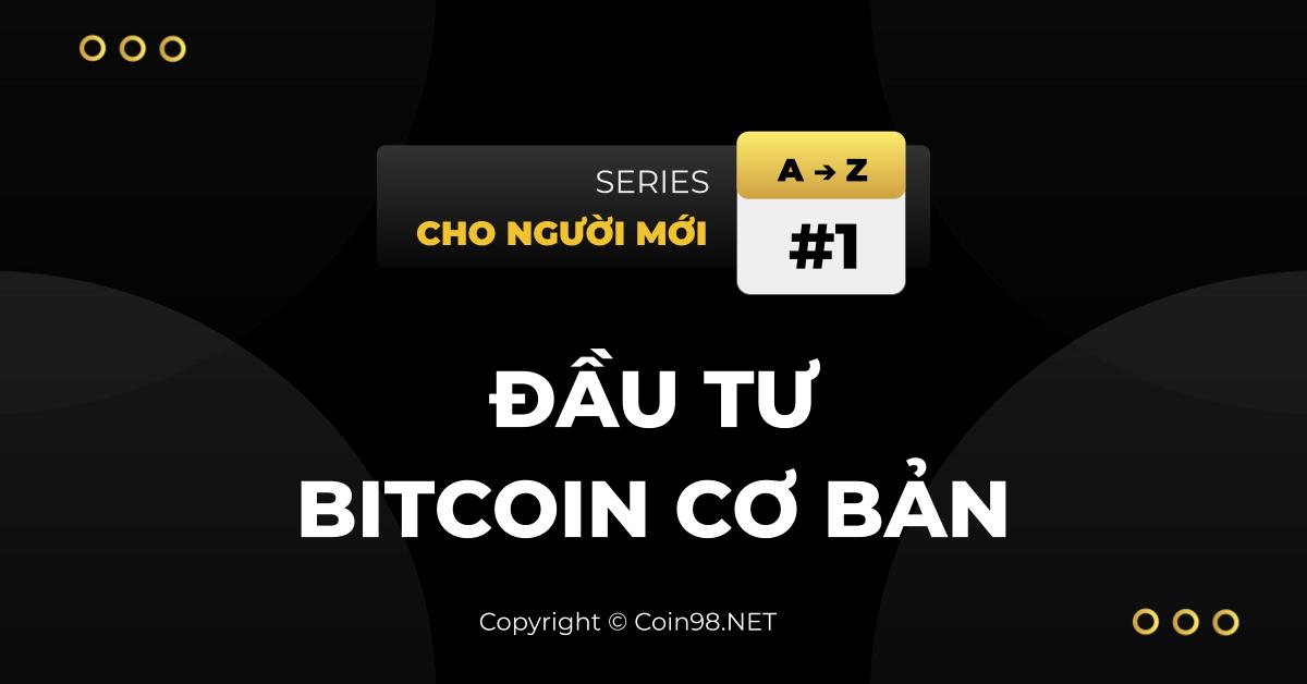Đầu tư Bitcoin cơ bản