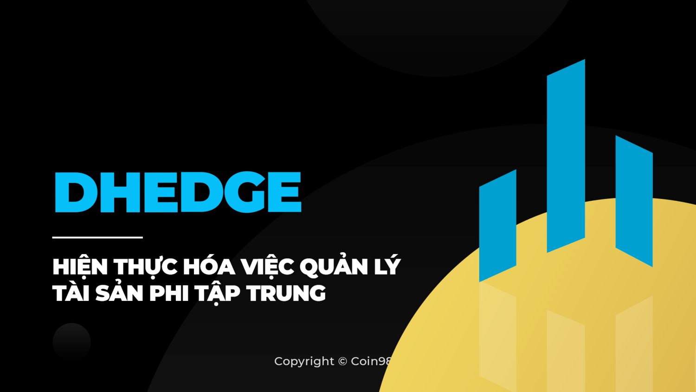 dHedge hiện thực hóa việc quản lý tài sản phi tập trung