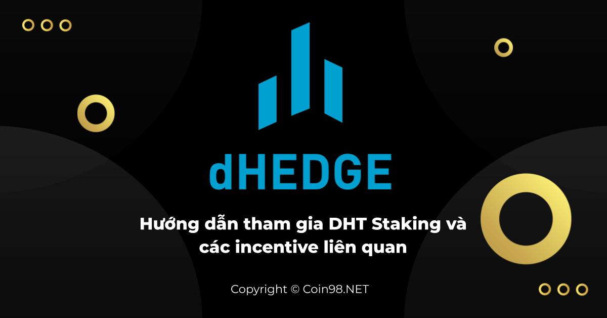 Hướng dẫn tham gia DHT Staking và các incentive liên quan