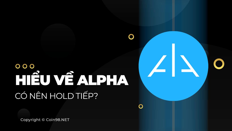 Hiểu về ALPHA có nên hold tiếp
