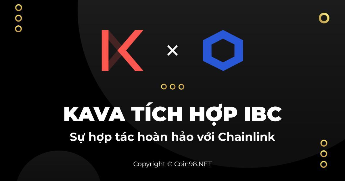 Kava (KAVA) tích hợp IBC - Sự hợp tác hoàn hảo với Chainlink