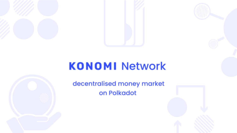 Giới thiệu konomi: Thị trường tiền tệ phi tập trung trên Polkadot