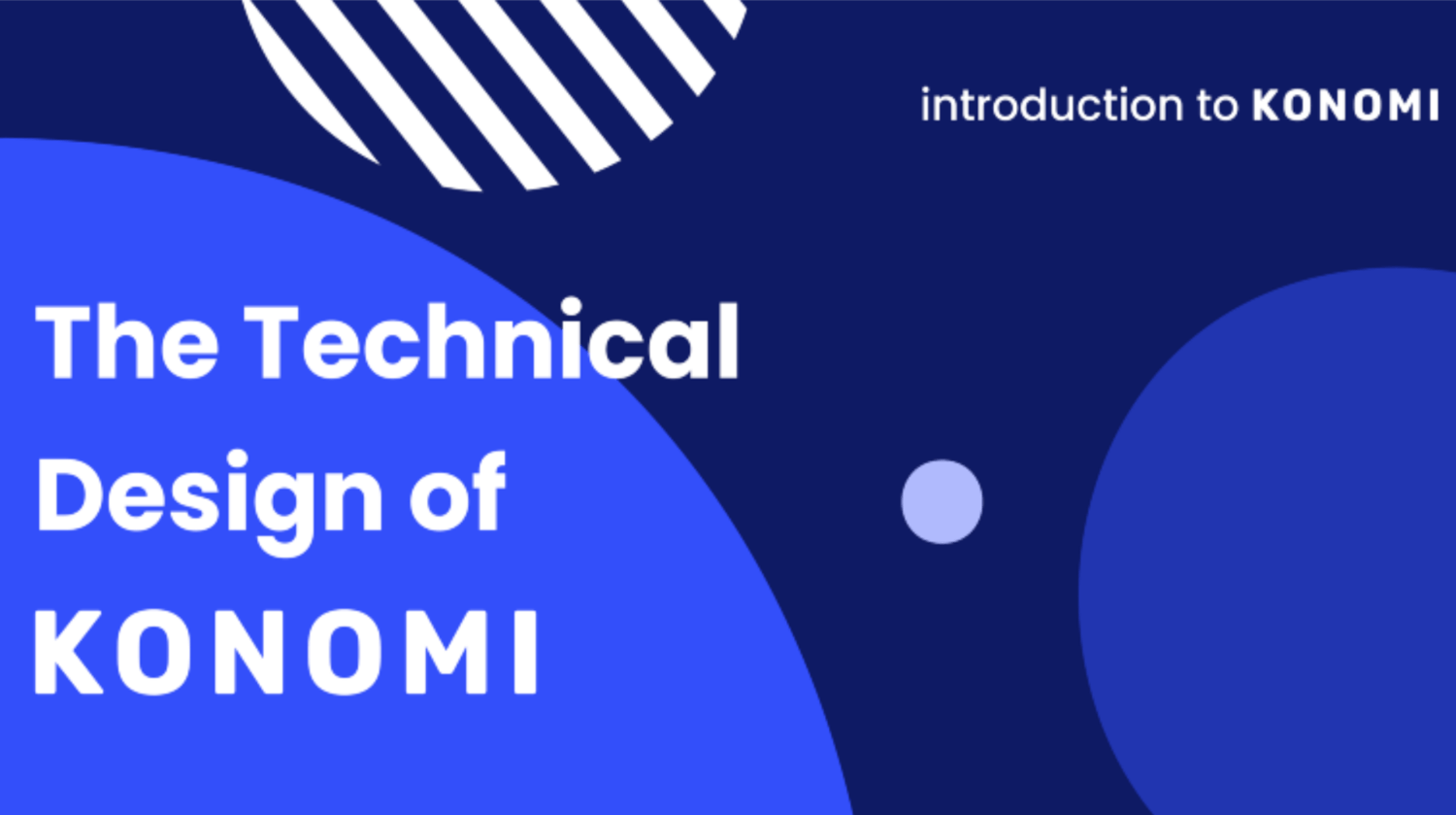 Product & Technical Design Overview của Konomi Network