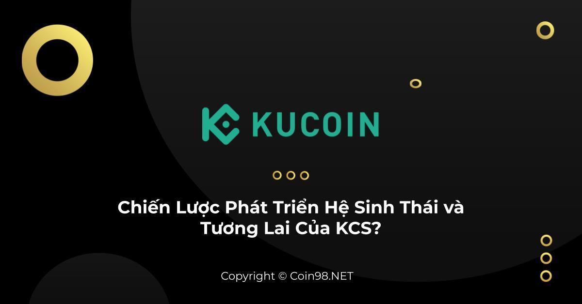KuCoin 2020 Chiến lược phát triển hệ sinh thái tương lai của KCS