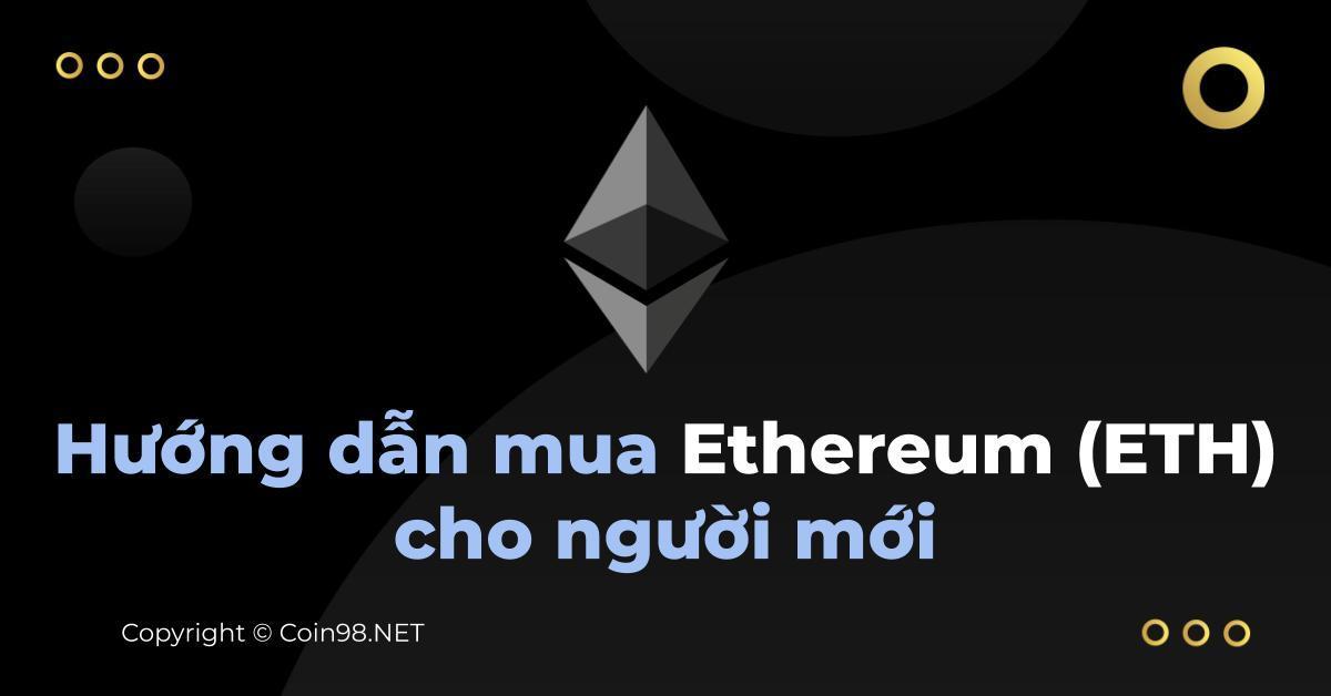 Hướng dẫn mua Ethereum cho người mới