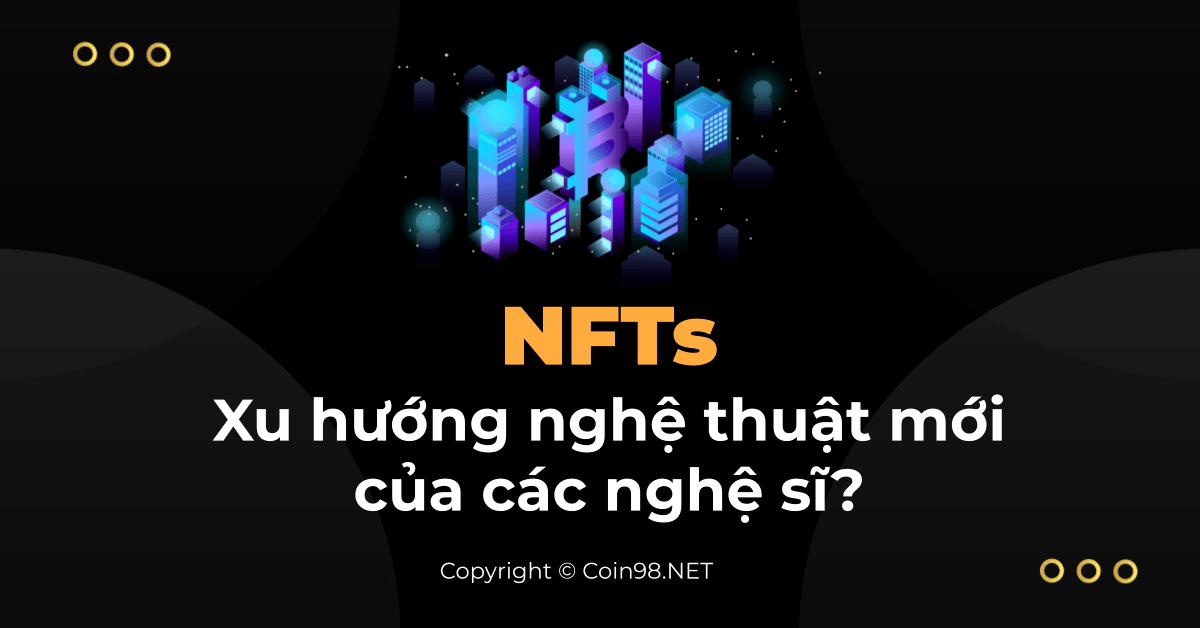 NFTs Xu hướng nghệ thuật mới của các nghệ sĩ