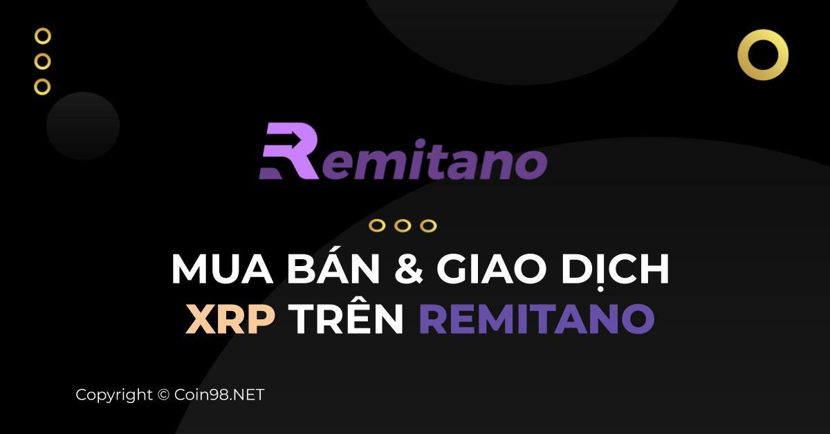 Mua bán và giao dịch XRP trên Remitano