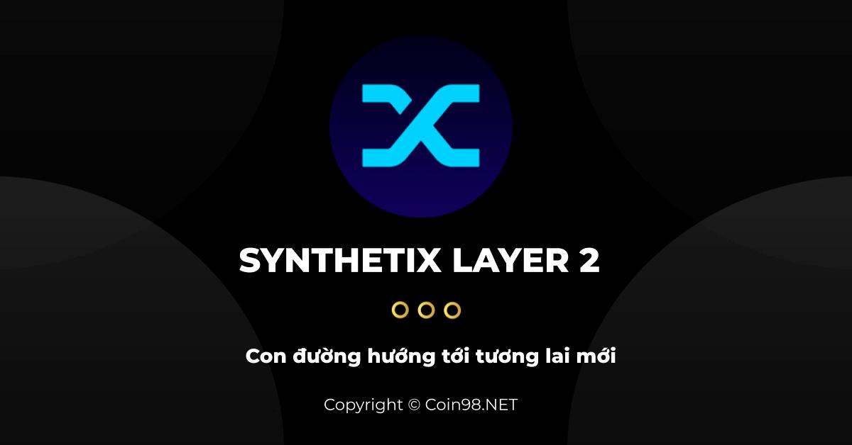 Synthetix Layer 2 con đường hướng tới tương lai mới