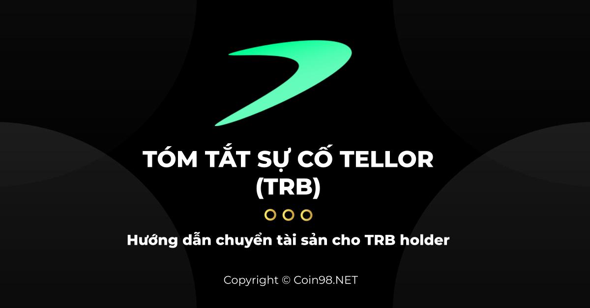 Tóm tắt sự cố Tellor & hướng dẫn chuyển tài sản cho TRB Holder