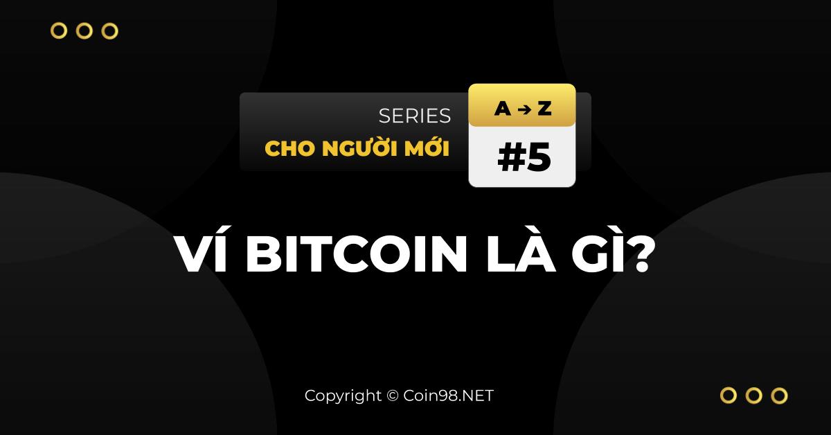 Ví Bitcoin là gì