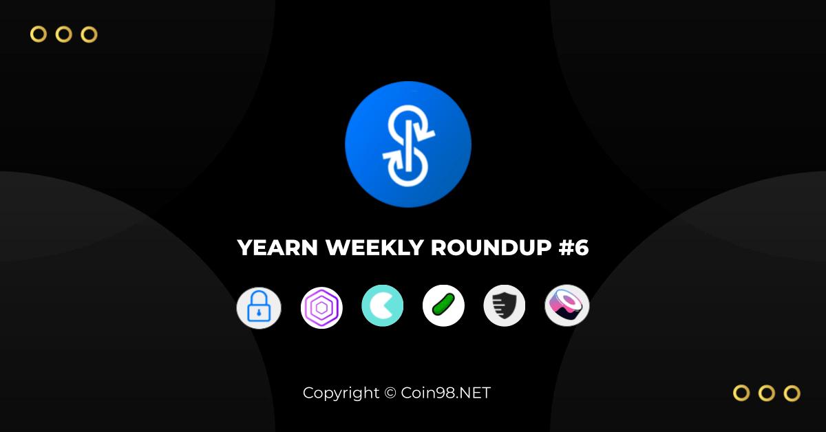 Yearn weekly roundup 6
