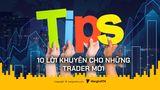 10 lời khuyên dành cho các New Trader trong Crypto