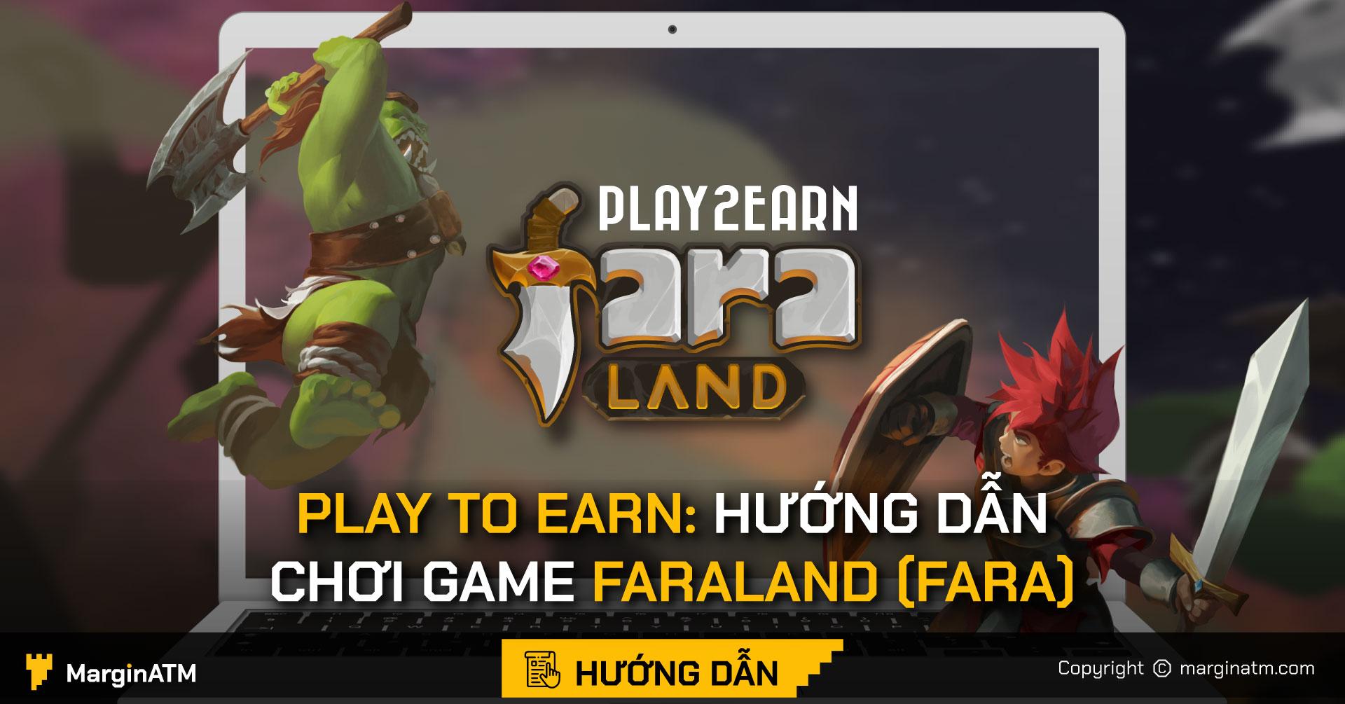 Play To Earn: Hướng dẫn cài đặt và chơi game Faraland (FARA)