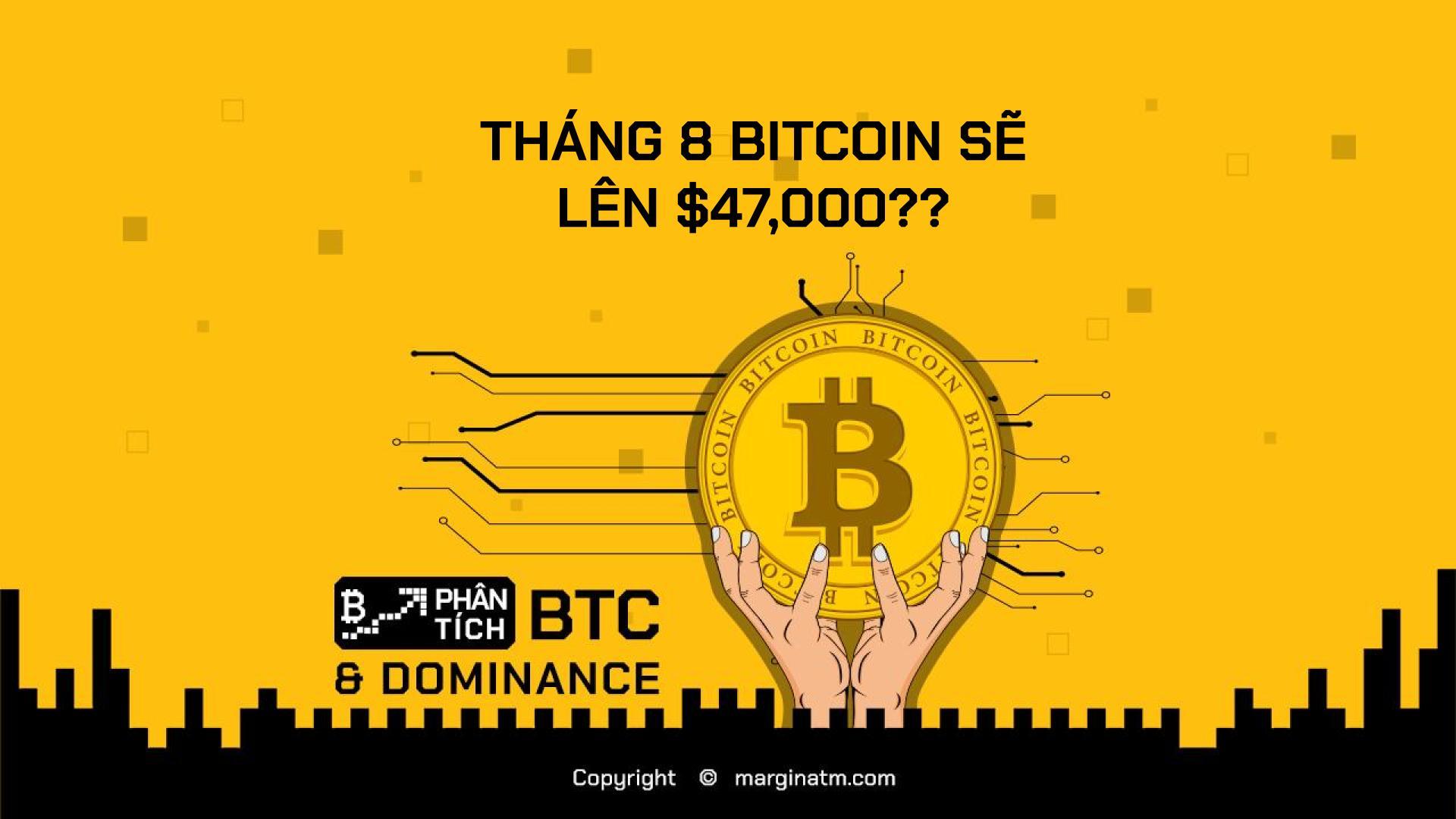 Phân tích BTC & Dominance - Bitcoin tháng 8 sẽ như thế nào?